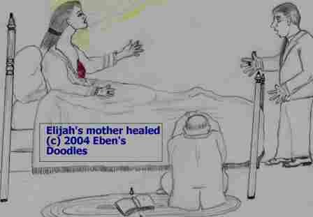 Elijah's Mother Healed