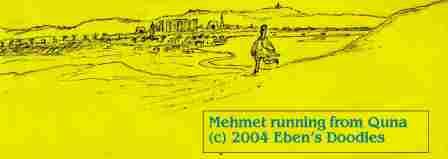 Mehmet Running From Quna